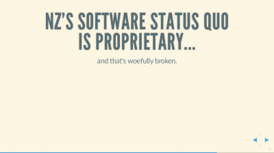 Text Slide: 'NZ's software status quo is proprietary... and that's woefully broken'.
