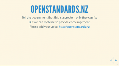 Text Slide: 'OpenStandards.nz - tell the government that this is a problem only they can fix. We can just mobilise encouragement.'