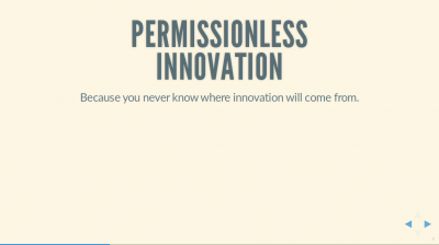Text slide: 'Permissionless Innovation: because you never know where innovation will come from.'