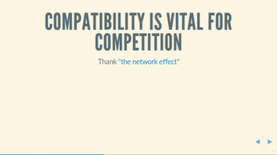 Text Slide: 'Compatibility is vital for competition: thank the network effect'